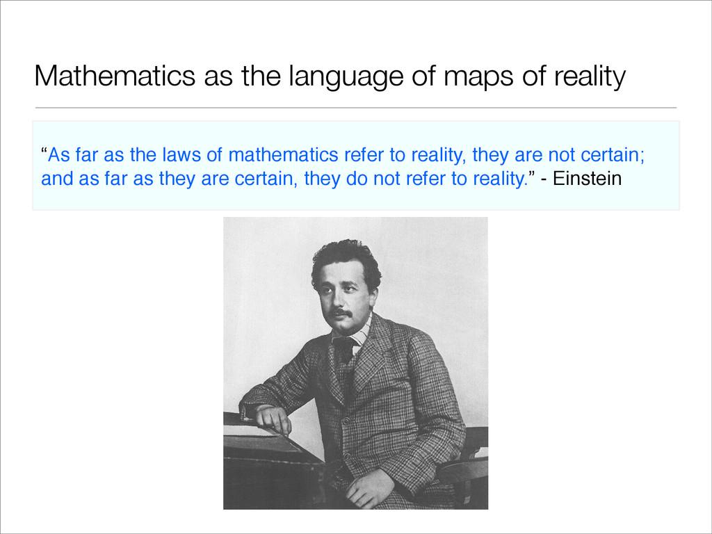 Mathematics as the language of maps of reality ...
