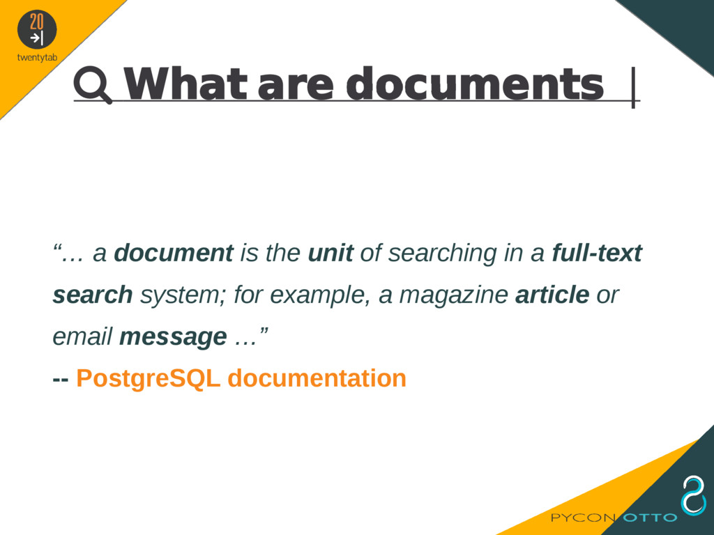 """ What are documents   """"… a document is the uni..."""