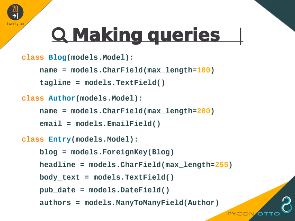  Making queries   class Blog(models.Model): na...