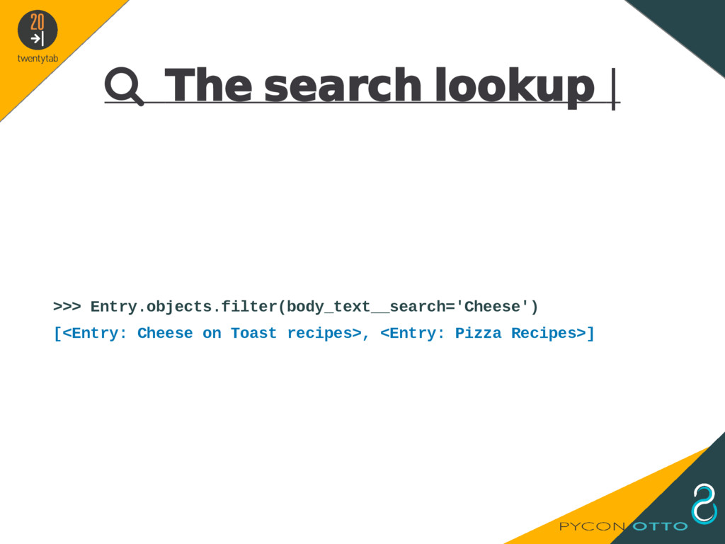  The search lookup   >>> Entry.objects.filter(...