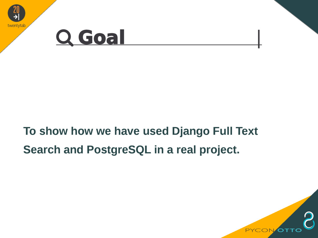  Goal   To show how we have used Django Full T...