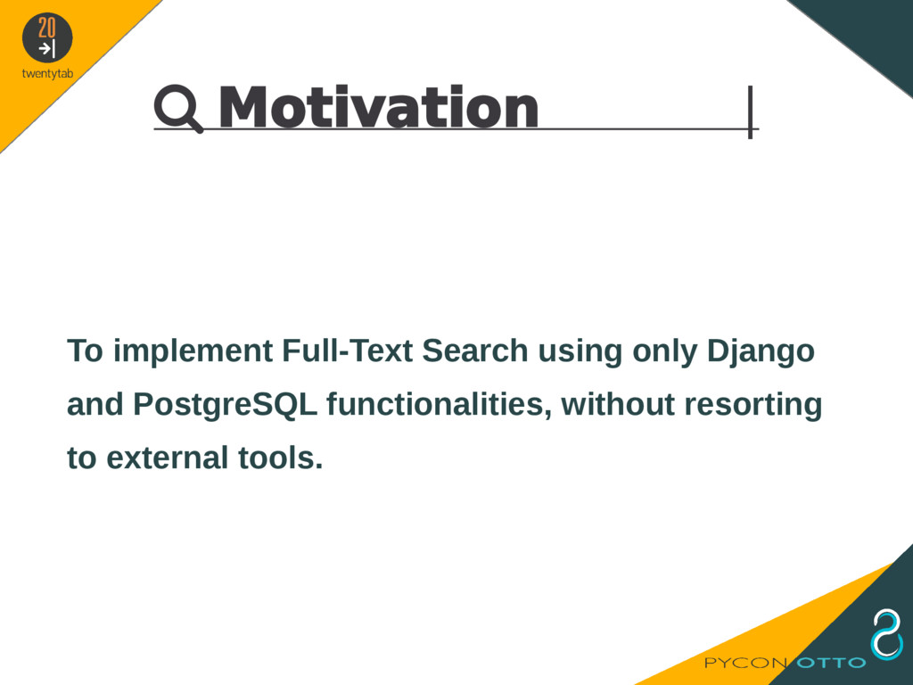  Motivation   To implement Full-Text Search us...