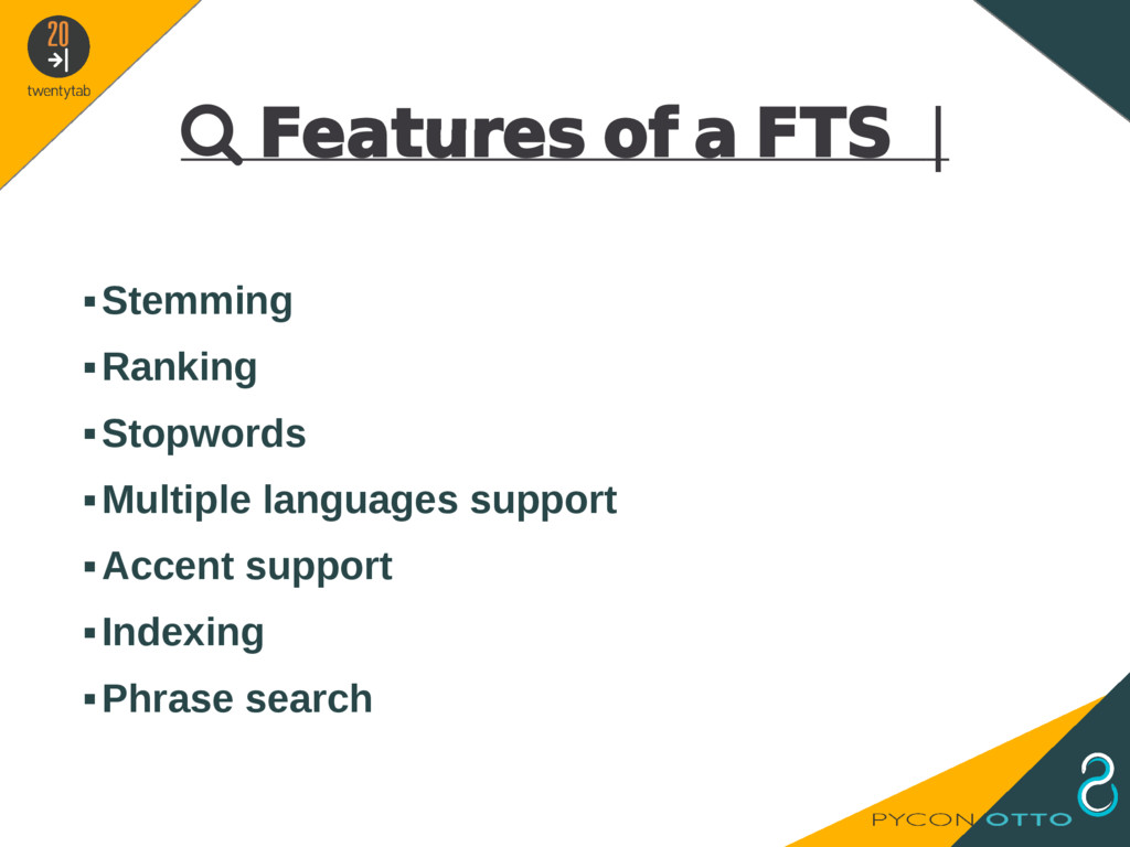 Features of a FTS   ▪Stemming ▪Ranking ▪Stopw...