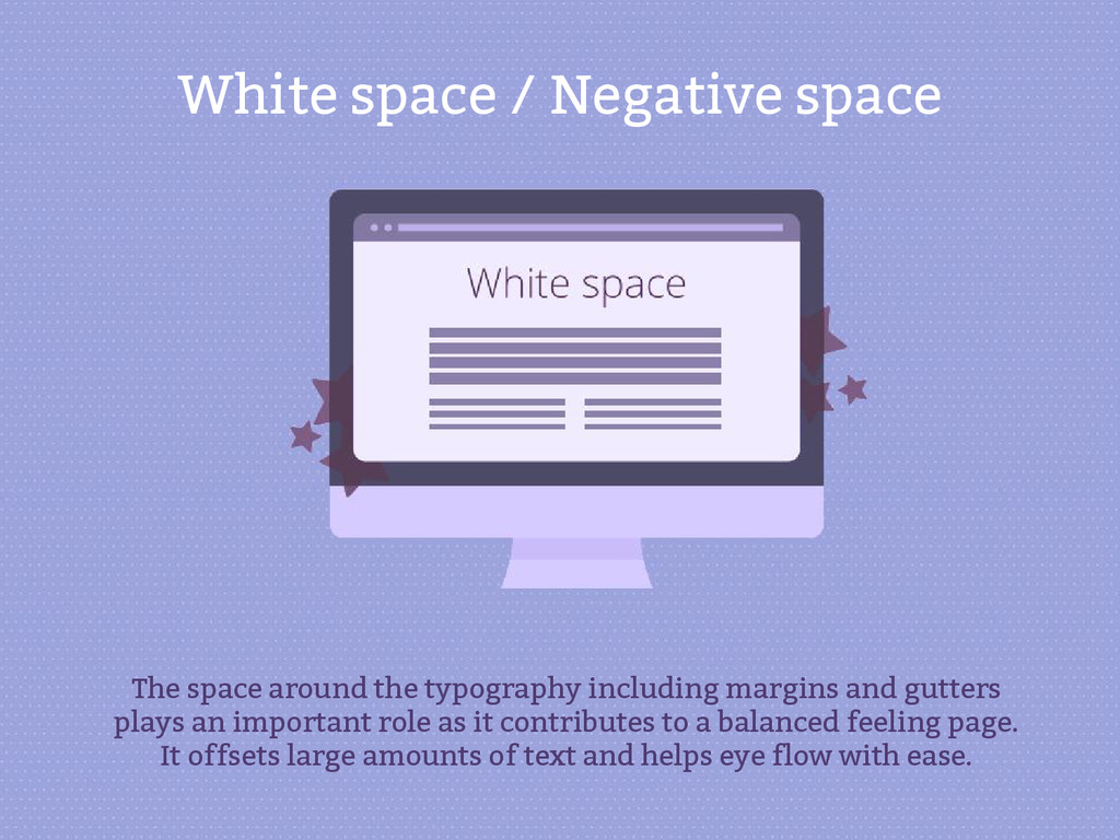 White space / Negative space The space around t...