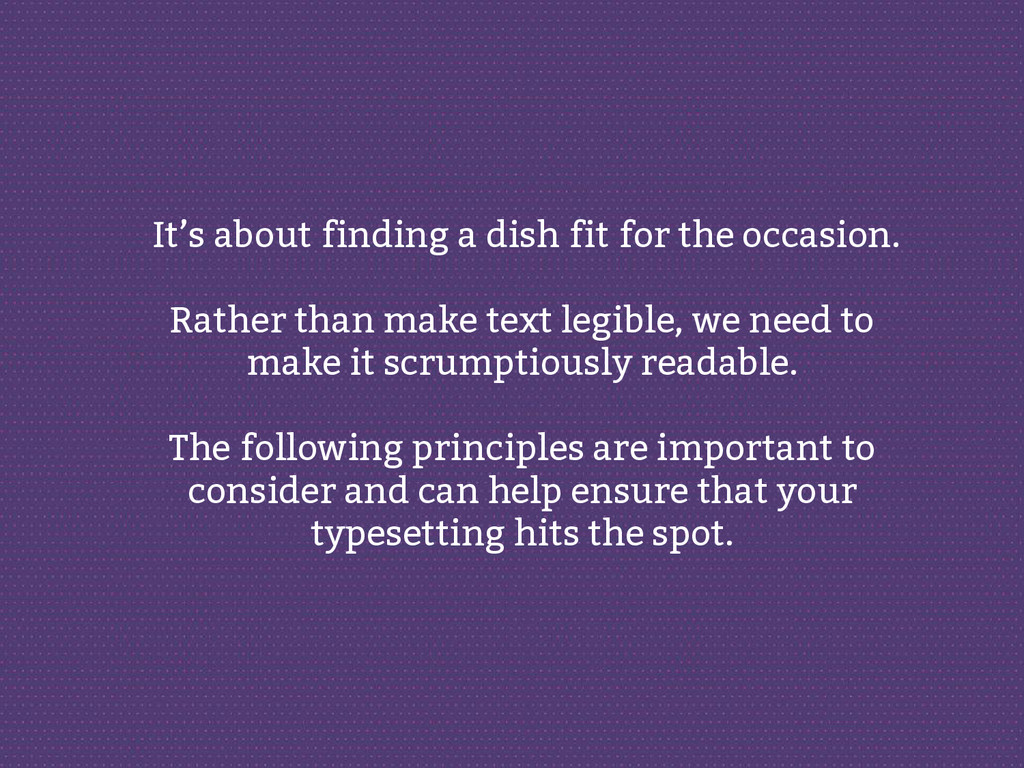 It's about finding a dish fit for the occasion....