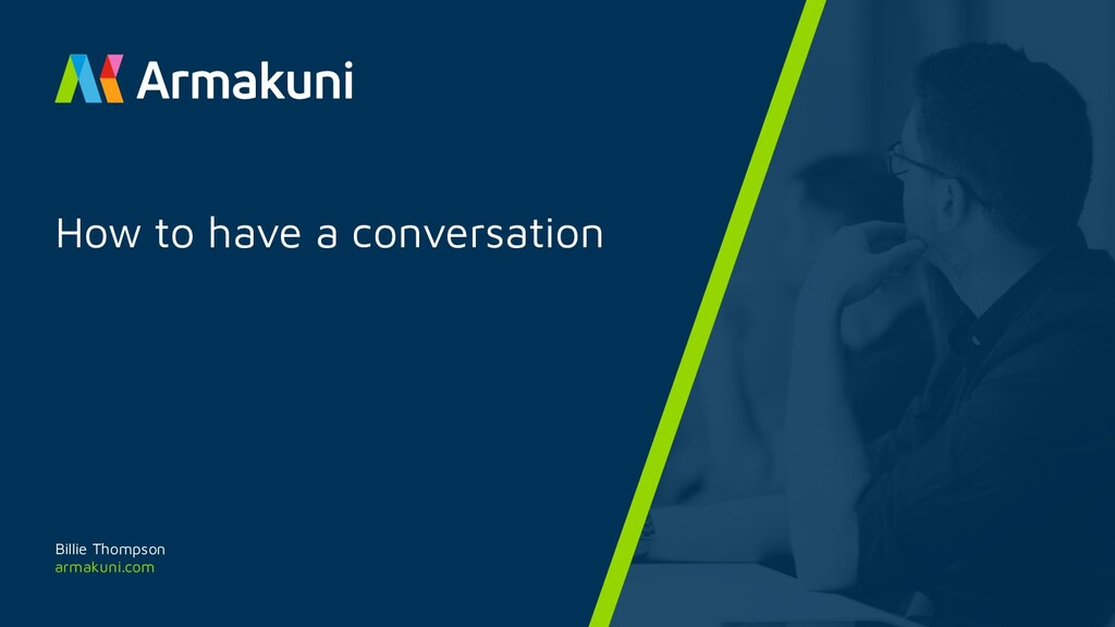 armakuni.com How to have a conversation Billie ...