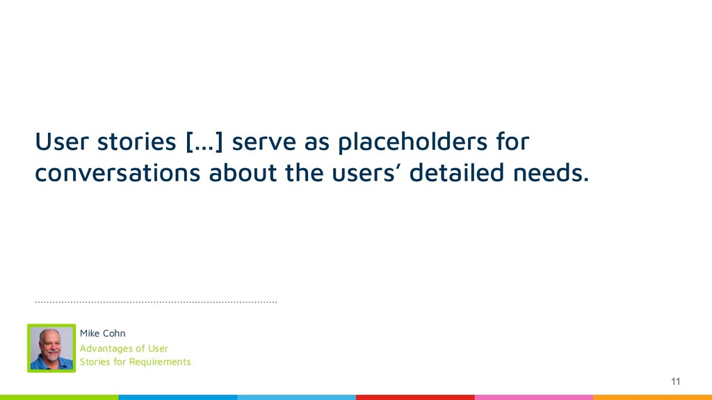 11 User stories [...] serve as placeholders for...