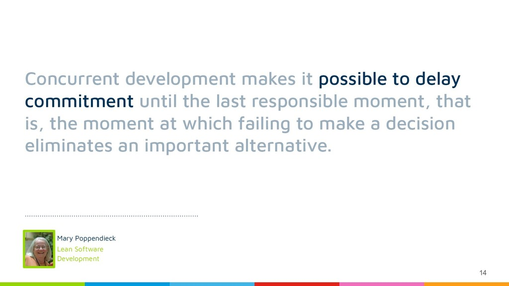 14 Concurrent development makes it possible to ...