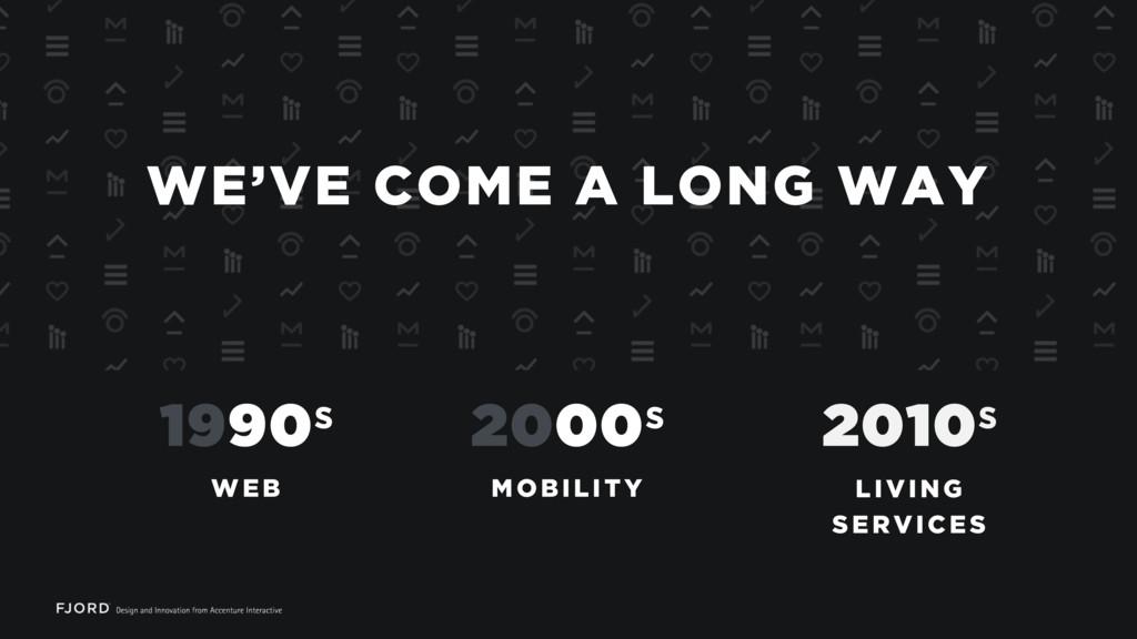 WE'VE COME A LONG WAY WEB MOBILITY LIVING SERVI...