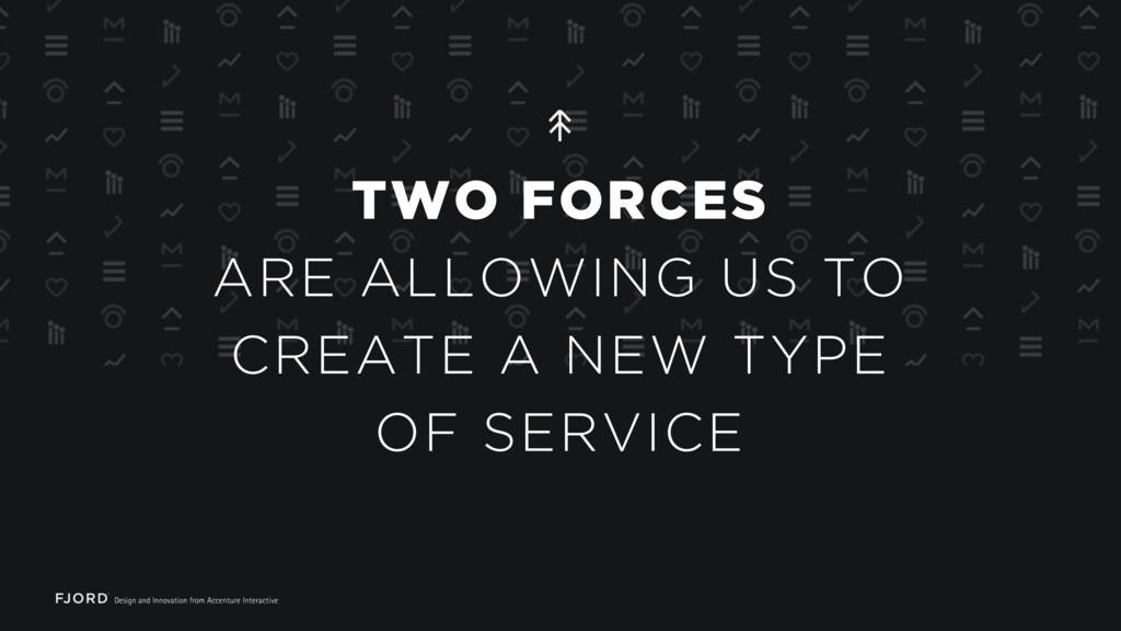 TWO FORCES ARE ALLOWING US TO CREATE A NEW TYPE...