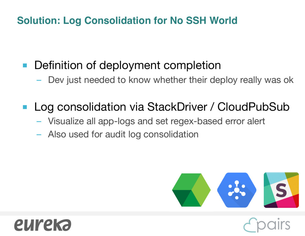 Solution: Log Consolidation for No SSH World ■ ...