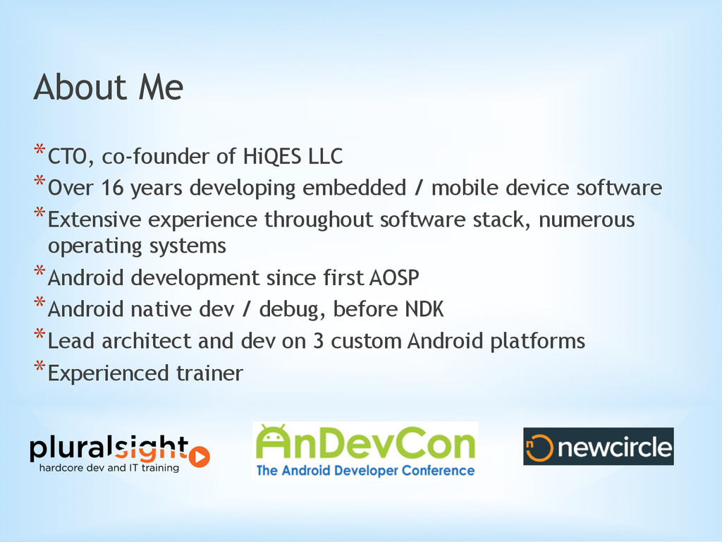 About Me *CTO, co-founder of HiQES LLC *Over ...