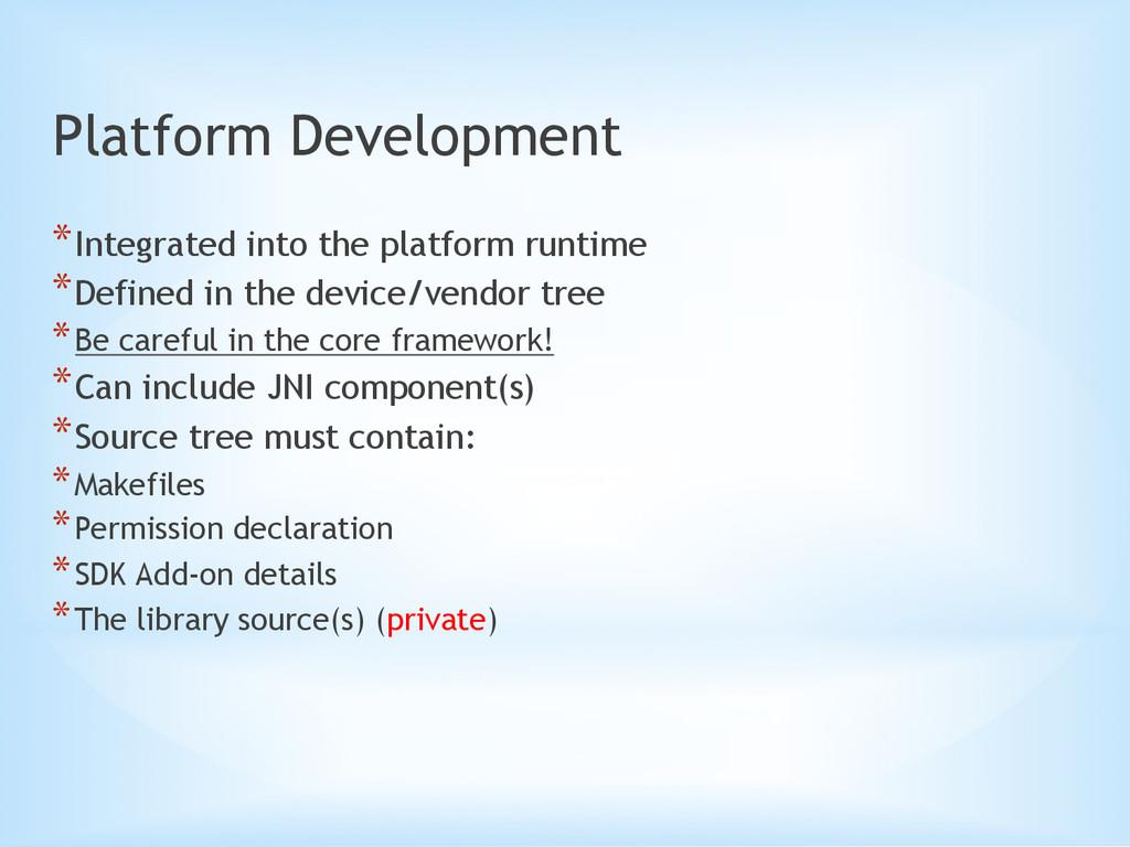 Platform Development *Integrated into the plat...