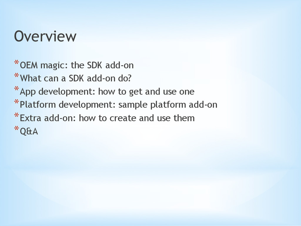 Overview *OEM magic: the SDK add-on *What can...