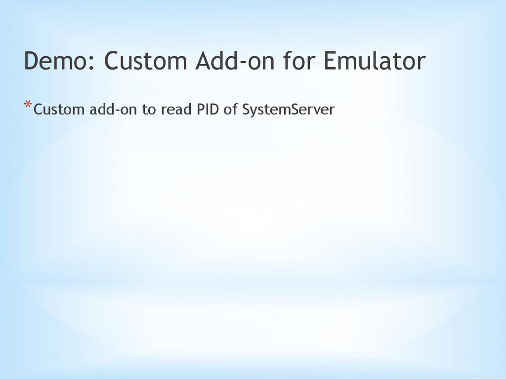 Demo: Custom Add-on for Emulator *Custom add-o...