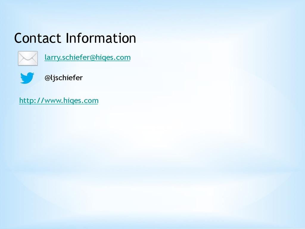 Contact Information larry.schiefer@hiqes.com @l...