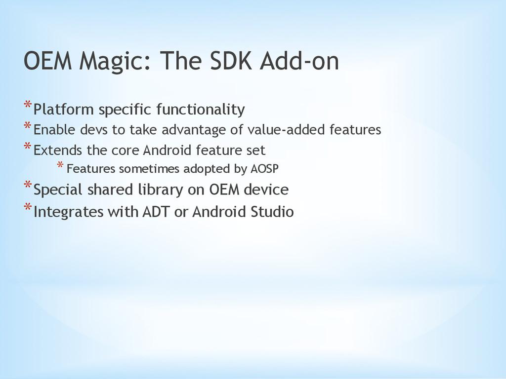 OEM Magic: The SDK Add-on *Platform specific f...