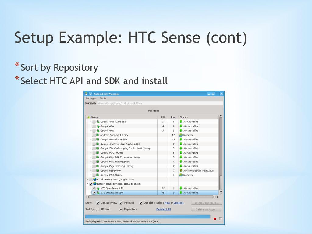 Setup Example: HTC Sense (cont) *Sort by Repos...