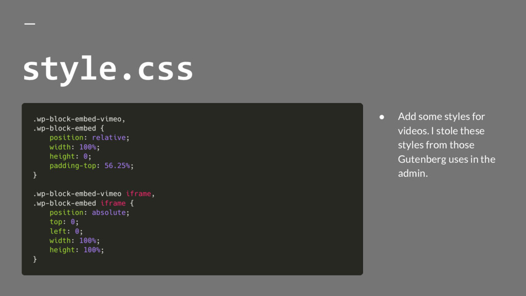 style.css ● Add some styles for videos. I stole...