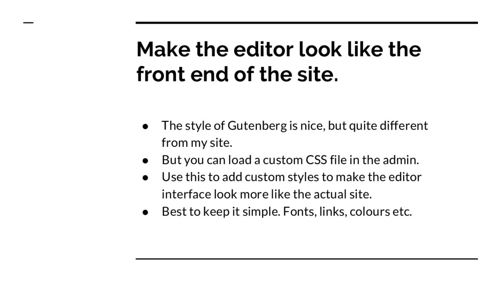 ● The style of Gutenberg is nice, but quite dif...