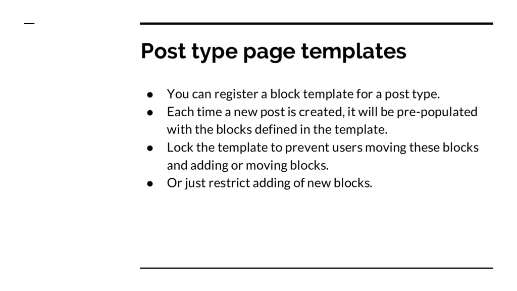 ● You can register a block template for a post ...