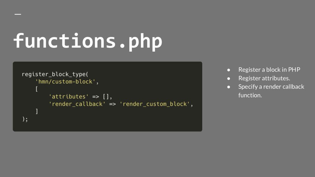 ● Register a block in PHP ● Register attributes...