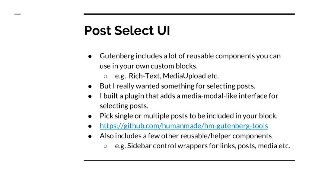 ● Gutenberg includes a lot of reusable componen...
