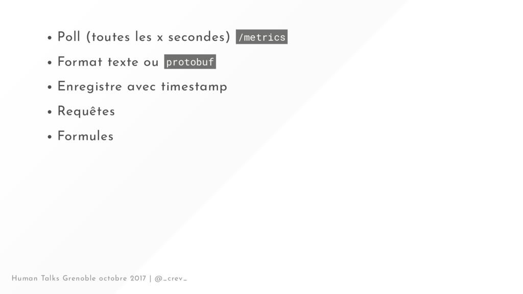 Poll (toutes les x secondes) /metrics Format te...
