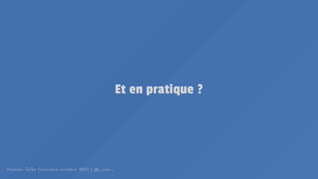 Et en pratique ? Human Talks Grenoble octobre 2...