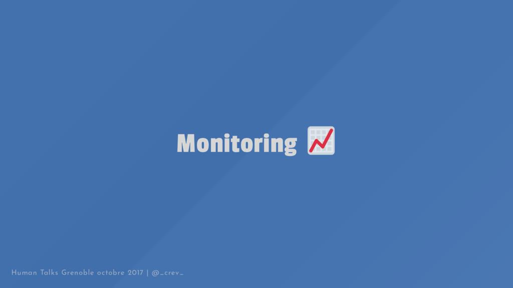 Monitoring Human Talks Grenoble octobre 2017 | ...