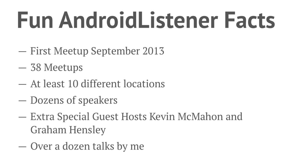 Fun AndroidListener Facts — First Meetup Septem...