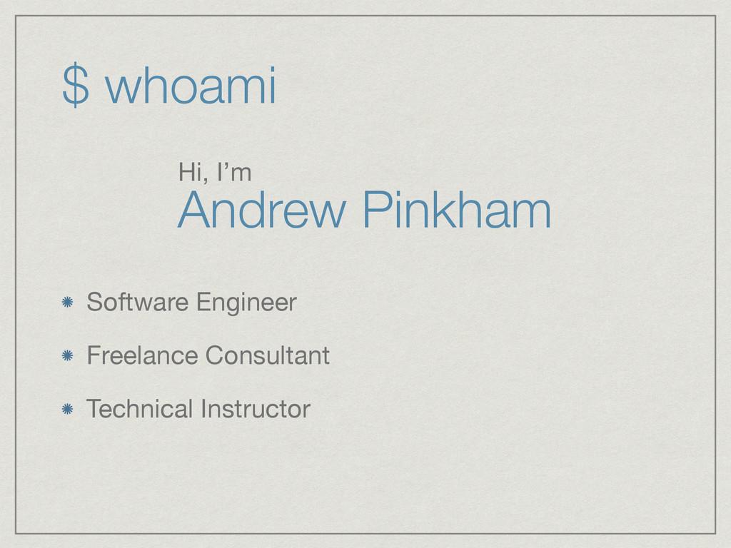 $ whoami Software Engineer  Freelance Consultan...