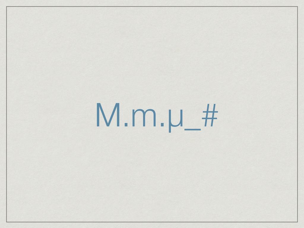 M.m.μ_#