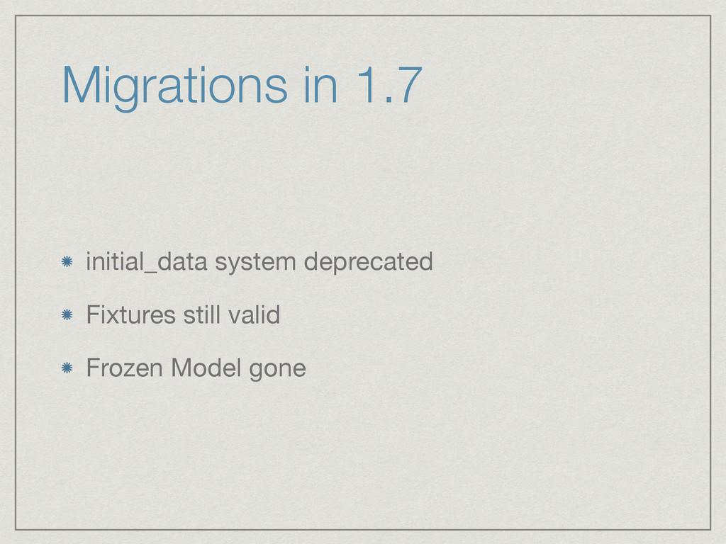 Migrations in 1.7 initial_data system deprecate...