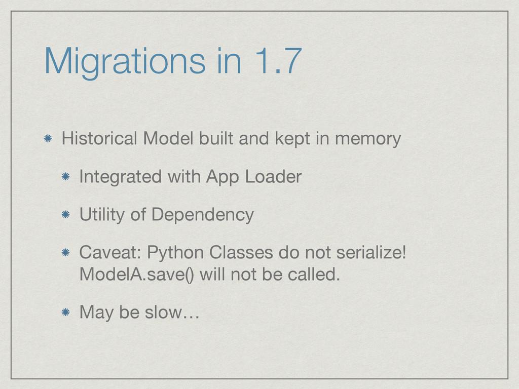 Migrations in 1.7 Historical Model built and ke...