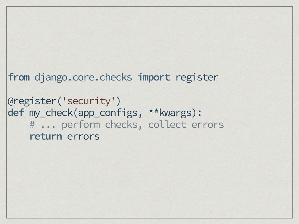 from django.core.checks import register ! @regi...