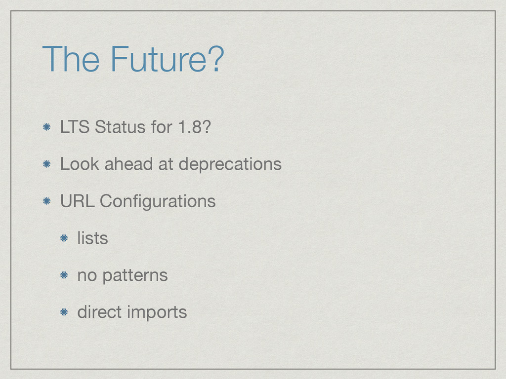 The Future? LTS Status for 1.8?  Look ahead at ...