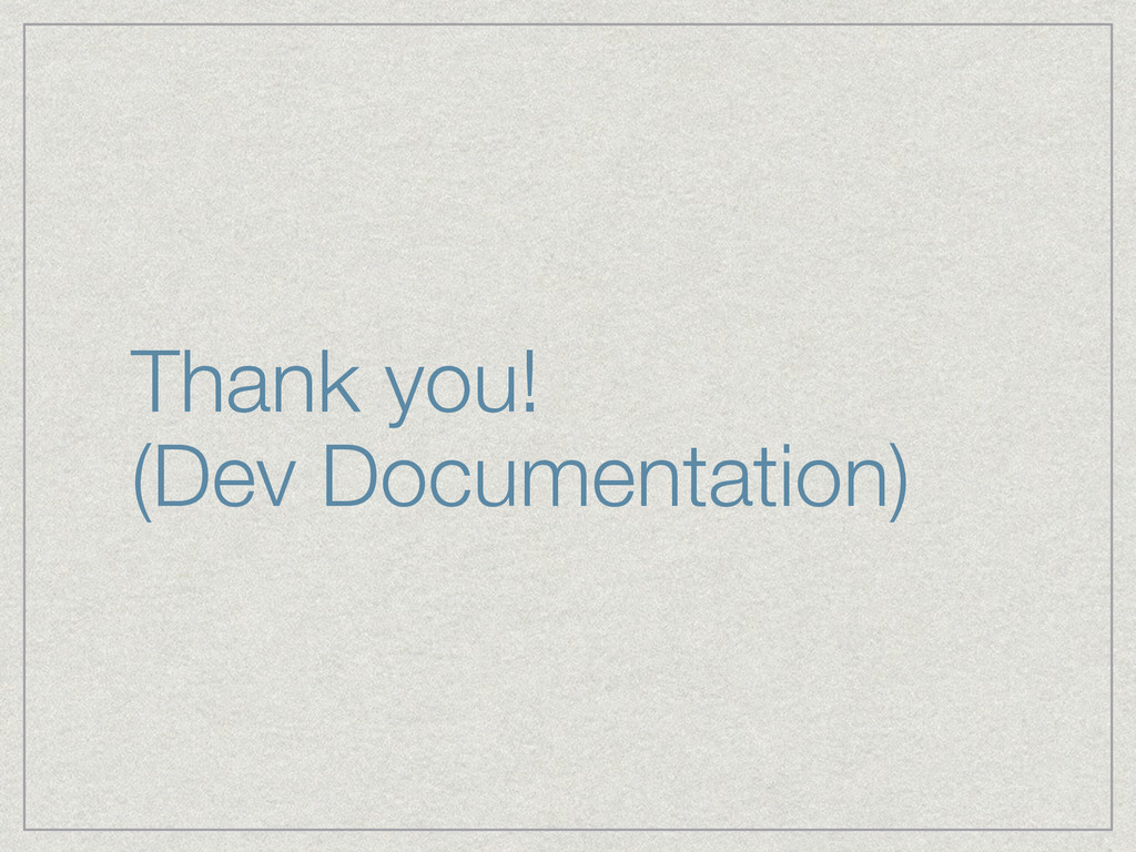 Thank you! (Dev Documentation)