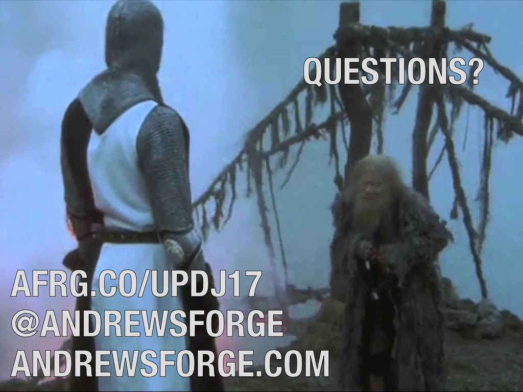 QUESTIONS? AFRG.CO/UPDJ17 @ANDREWSFORGE ANDREWS...