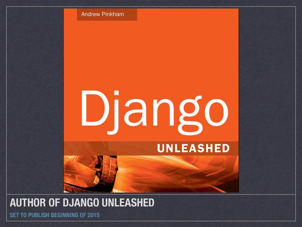 AUTHOR OF DJANGO UNLEASHED SET TO PUBLISH BEGIN...
