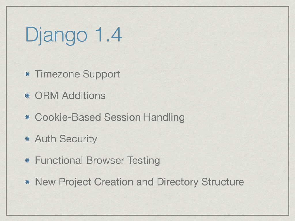 Django 1.4 Timezone Support  ORM Additions  Coo...