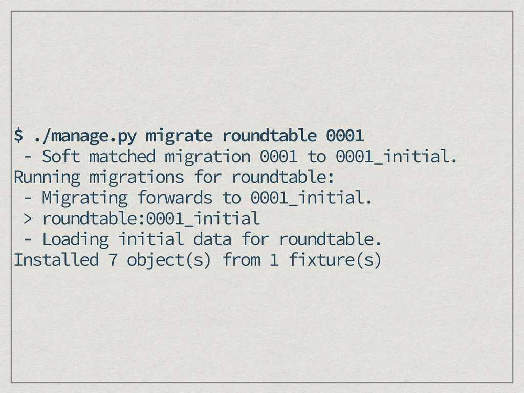 $ ./manage.py migrate roundtable 0001 - Soft ma...