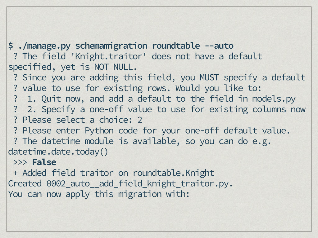 $ ./manage.py schemamigration roundtable --auto...