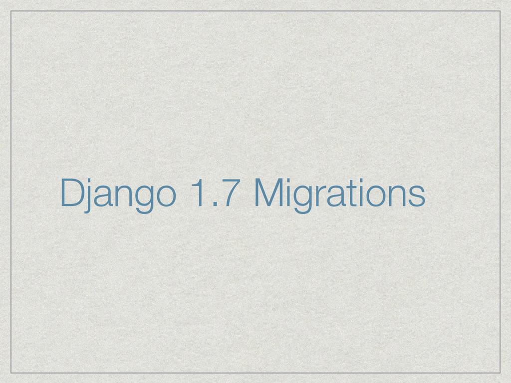 Django 1.7 Migrations