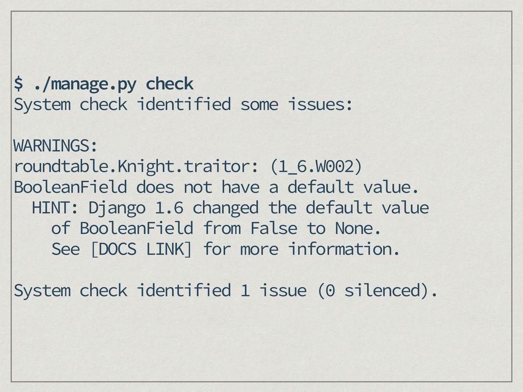 $ ./manage.py check System check identified som...