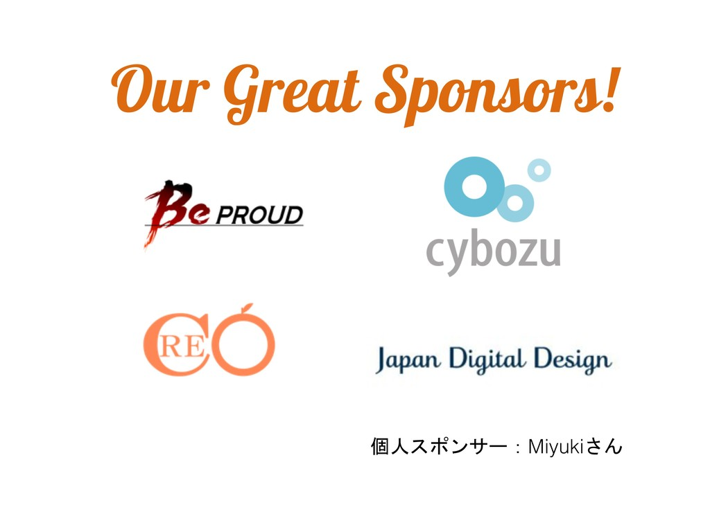 Our Great Sponsors!  Miyuki