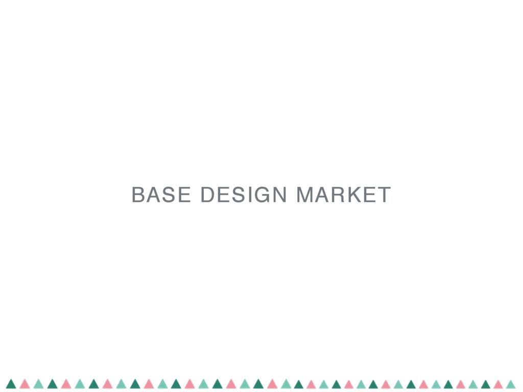 BASE DESIGN MARKET