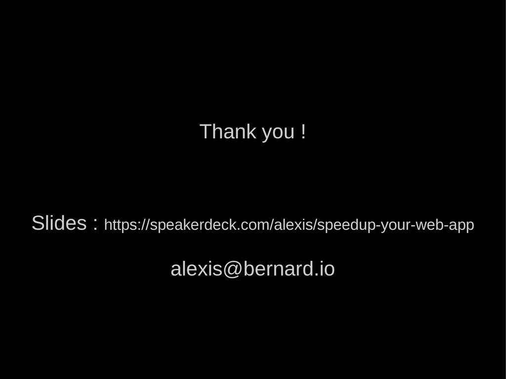 Thank you ! Slides : https://speakerdeck.com/al...