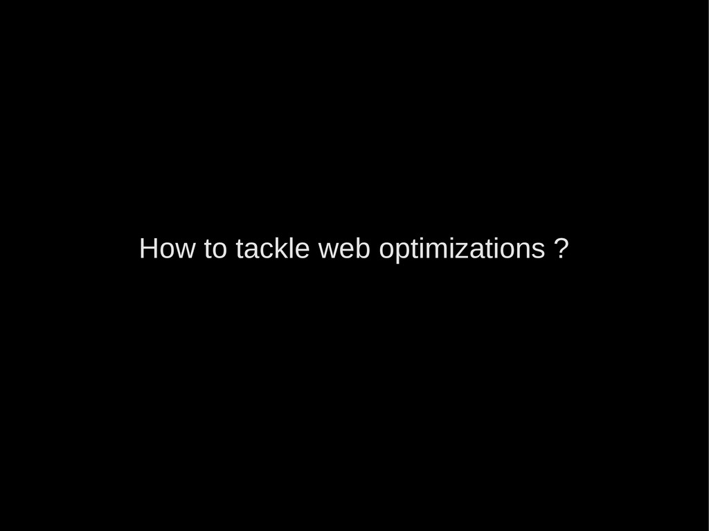 How to tackle web optimizations ?