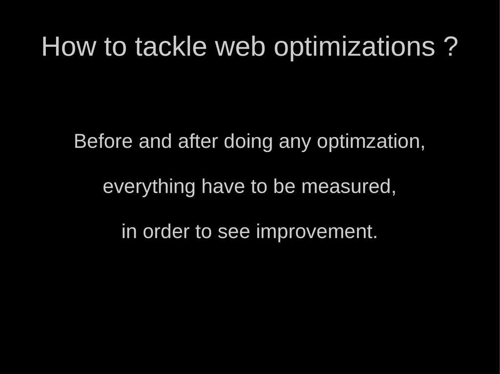 How to tackle web optimizations ? Before and af...